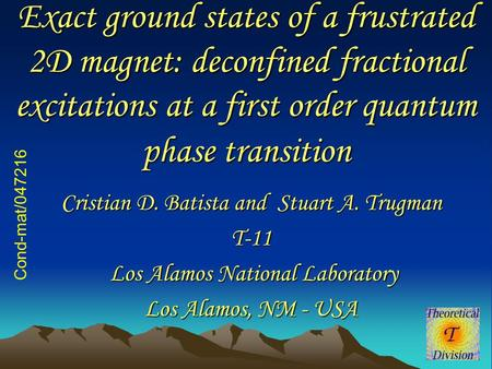 Exact ground states of a frustrated 2D magnet: deconfined fractional excitations at a first order quantum phase transition Cristian D. Batista and Stuart.