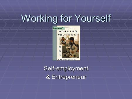 Working for Yourself Self-employment & Entrepreneur.