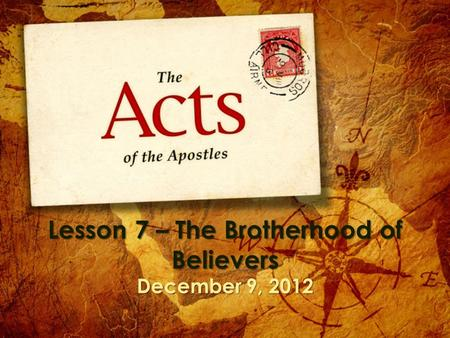 Lesson 7 – The Brotherhood of Believers December 9, 2012.