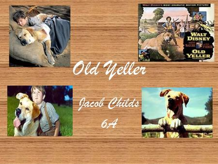Old Yeller Jacob Childs 6A Fred Gipson's Life Fred Gipson was born in 1908 and died in 1973 and he is most popular for writing 'Old Yeller' in 1956 which.