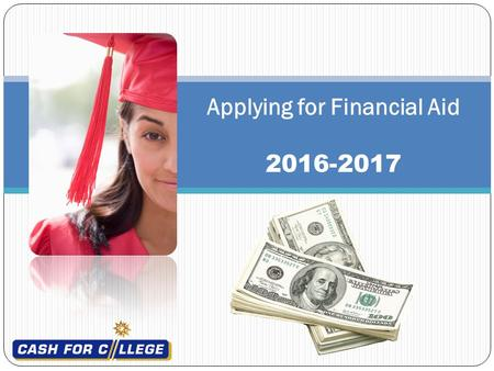 Applying for Financial Aid 2016-2017. Presented by: Mrs. Girón.