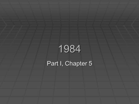 1984 Part I, Chapter 5. Journal 5  What do you look for in a friend? Would you be happy if you didn't have any friends?