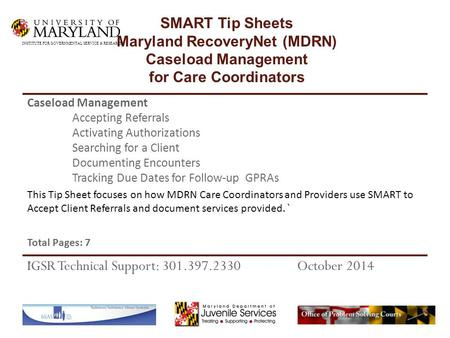 This Tip Sheet focuses on how MDRN Care Coordinators and Providers use SMART to Accept Client Referrals and document services provided. ` Total Pages: