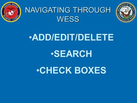 ADD/EDIT/DELETE SEARCH CHECK BOXES NAVIGATING THROUGH WESS.
