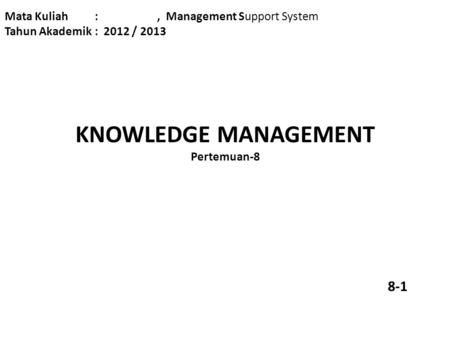 KNOWLEDGE MANAGEMENT Pertemuan-8