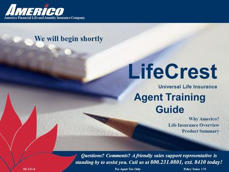 Americo Financial Life and Annuity Insurance Company Agent Training Guide Why Americo? Life Insurance Overview Product Summary Questions? Comments? A friendly.