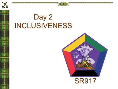 SR917 Day 2 INCLUSIVENESS. Scouting is navigating a sea of change…