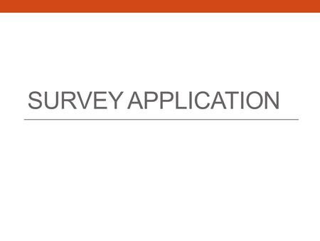 SURVEY APPLICATION. Overview Introduction Why survey app?? Architecture diagram Application flow Features Future plan.