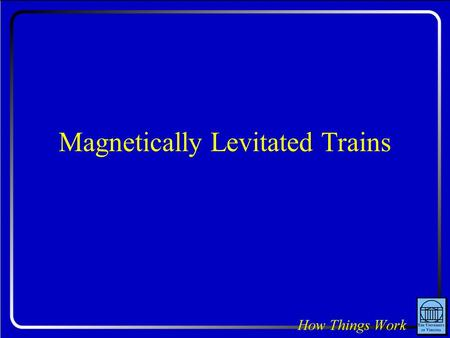 Magnetically Levitated Trains