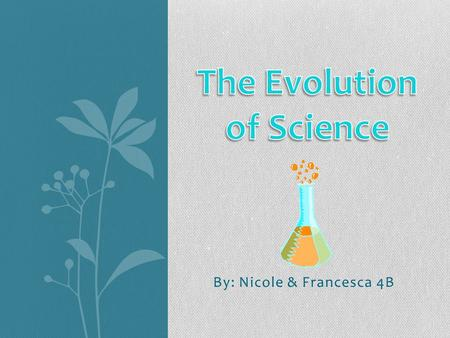 By: Nicole & Francesca 4B. Scientific Revolution: Born in Woolsthrope, England on December 25, 1642 Grew up in Grantham, England English physicist, astronomer,
