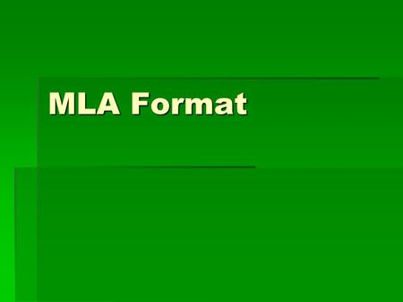 MLA Format. How should your paper look?  Double-space  Times New Roman  12 pt. font size  1 inch margins  Header that numbers all pages in the upper.