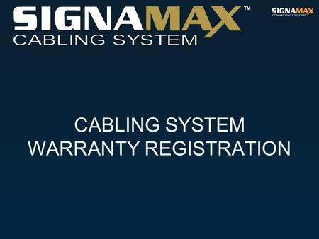 CABLING SYSTEM WARRANTY REGISTRATION. PURPOSE OF CABLING REGISTRATION.