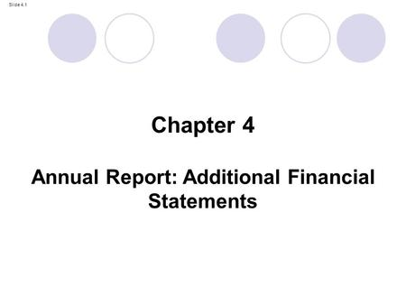 Slide 4.1 Chapter 4 Annual Report: Additional Financial Statements.