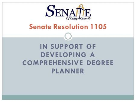 IN SUPPORT OF DEVELOPING A COMPREHENSIVE DEGREE PLANNER Senate Resolution 1105.