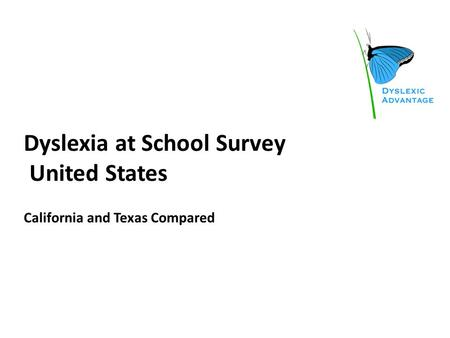 Dyslexia at School Survey United States California and Texas Compared.