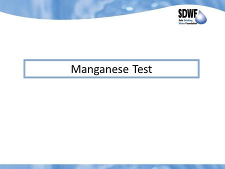 Manganese Test. 1. Label the four clear plastic vials with the names of the water samples to be tested. 2. Test the Manganese CGLS sample first. 3. Support.