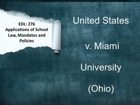 United States v. Miami University (Ohio) EDL: 276 Applications of School Law, Mandates and Policies.