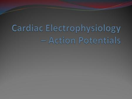 The cardiac action potential Two types of action potentials: 1.Fast response atrial and ventricular myocytes, Purkinje fibers Five phases: 0. Rapid upstroke.