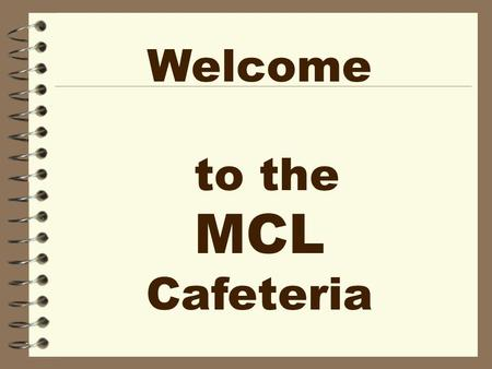 Welcome to the MCL Cafeteria. Manager Coach Leader A Boy Scout Leader wears 3 hats.