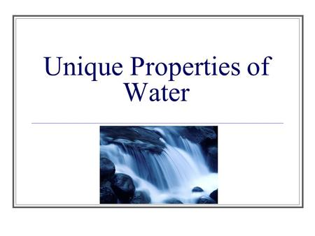 Unique Properties of Water. Polar Covalent Bonds Polar covalent bond: unequal sharing of electrons.