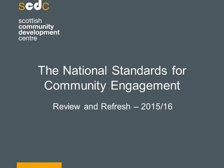 The National Standards for Community Engagement Review and Refresh – 2015/16.
