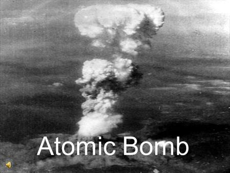 Atomic Bomb. EINSTEIN 1939 LET'S AMERICA KNOW GERMANY MAY ALREADY HAVE THE BOMB!