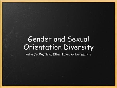 Gender and Sexual Orientation Diversity