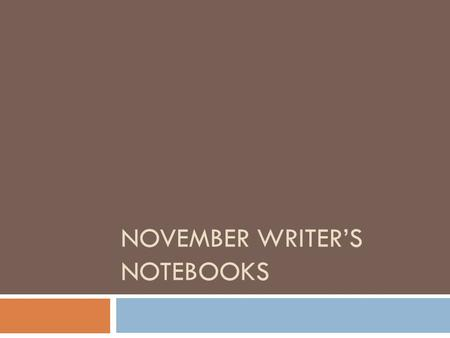 NOVEMBER WRITER'S NOTEBOOKS. Halloween Re-cap  Tell all about your celebrations this weekend!