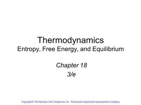 Thermodynamics Entropy, Free Energy, and Equilibrium