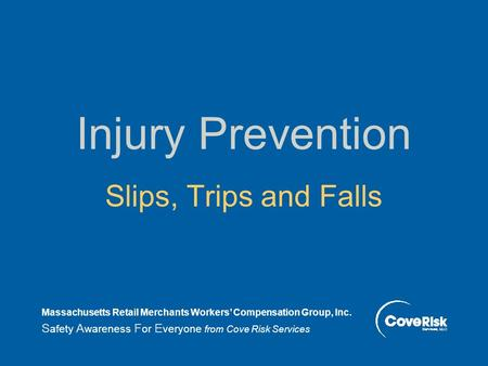 Injury Prevention Slips, Trips and Falls