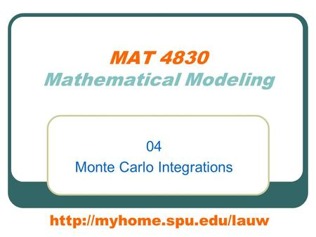 MAT 4830 Mathematical Modeling 04 Monte Carlo Integrations