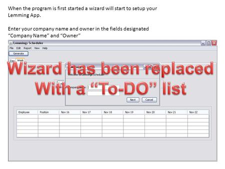 "When the program is first started a wizard will start to setup your Lemming App. Enter your company name and owner in the fields designated ""Company Name"""