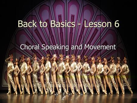 Back to Basics - Lesson 6 Choral Speaking and Movement.