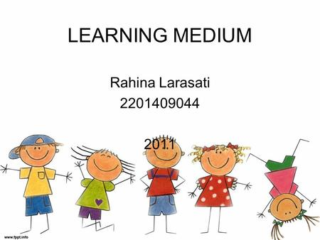 LEARNING MEDIUM Rahina Larasati 2201409044 2011. School: SDK Penabur Kebumen Subject: English Grade/Semester: IV/ 2 COMPETENCE STANDARD Menulis 8. Mengeja.
