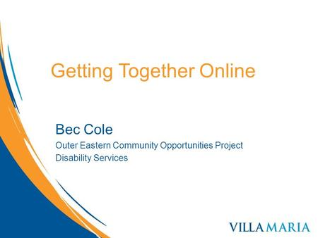 Getting Together Online Bec Cole Outer Eastern Community Opportunities Project Disability Services.