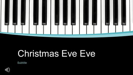 Christmas Eve Eve Subtitle Christmas Eve eve! We're so excited, it's Christmas Eve eve!