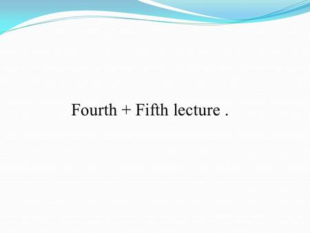 Fourth + Fifth lecture.. The Male Urinary Tract.