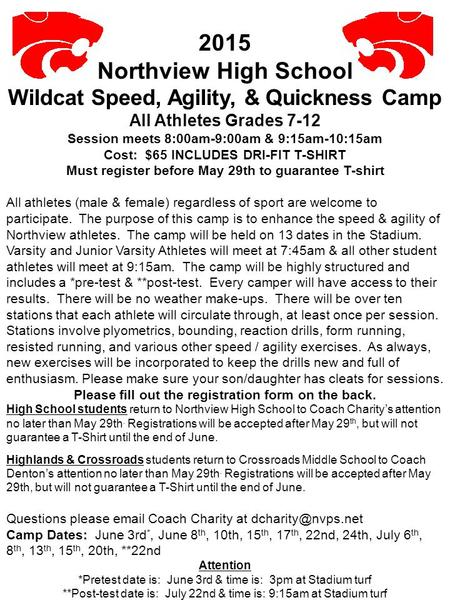 2015 Northview High School Wildcat Speed, Agility, & Quickness Camp All Athletes Grades 7-12 Session meets 8:00am-9:00am & 9:15am-10:15am Cost: $65 INCLUDES.