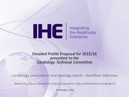 Detailed Profile Proposal for 2015/16 presented to the Cardiology Technical Committee Cardiology consultation and patology board – Workflow Definition.