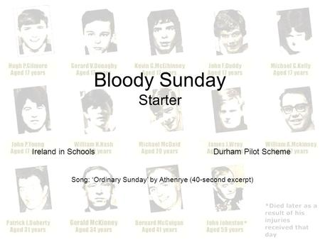 Bloody Sunday Starter Ireland in Schools Durham Pilot Scheme Song: 'Ordinary Sunday' by Athenrye (40-second excerpt)