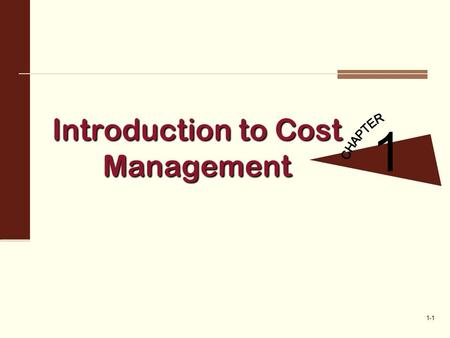 1-1 Introduction to Cost Management 1. 1-2 Financial Accounting Versus Management Accounting: A Systems Framework Accounting information systems Financial.