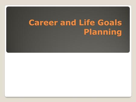 Career and Life Goals Planning. Start Early EXPANDED CORE: ASDVI  Engagement  Communication – expressive, receptive, nonverbal  Play, Social Skills.