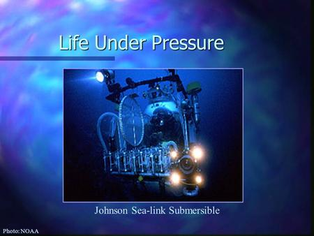 Life Under Pressure Johnson Sea-link Submersible Photo: NOAA.
