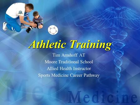Athletic Training Tim Amshoff AT Moore Traditional School Allied Health Instructor Sports Medicine Career Pathway.