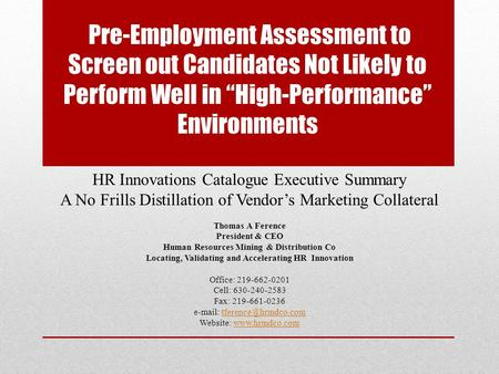 HR Innovations Catalogue Executive Summary A No Frills Distillation of Vendor's Marketing Collateral Thomas A Ference President & CEO Human Resources Mining.