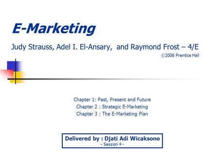 E-Marketing Judy Strauss, Adel I. El-Ansary, and Raymond Frost – 4/E