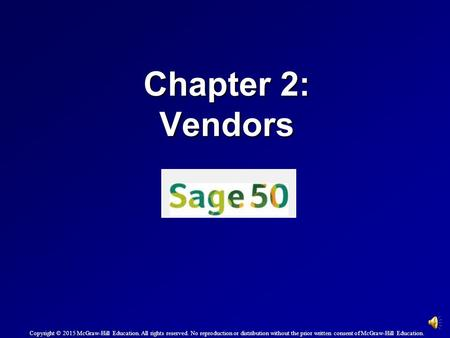 Chapter 2: Vendors Copyright © 2015 McGraw-Hill Education. All rights reserved. No reproduction or distribution without the prior written consent of McGraw-Hill.