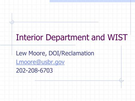 Interior Department and WIST Lew Moore, DOI/Reclamation 202-208-6703.