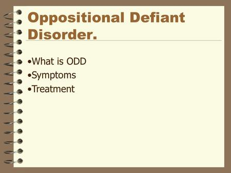 Oppositional Defiant Disorder. What is ODD Symptoms Treatment.