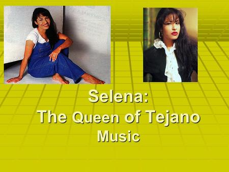 Selena: The Queen of Tejano Music  In 1987 Selena won Best Female Vocalist at the Tejano Music Awards Tejano Music Awards  She dominated for the next.